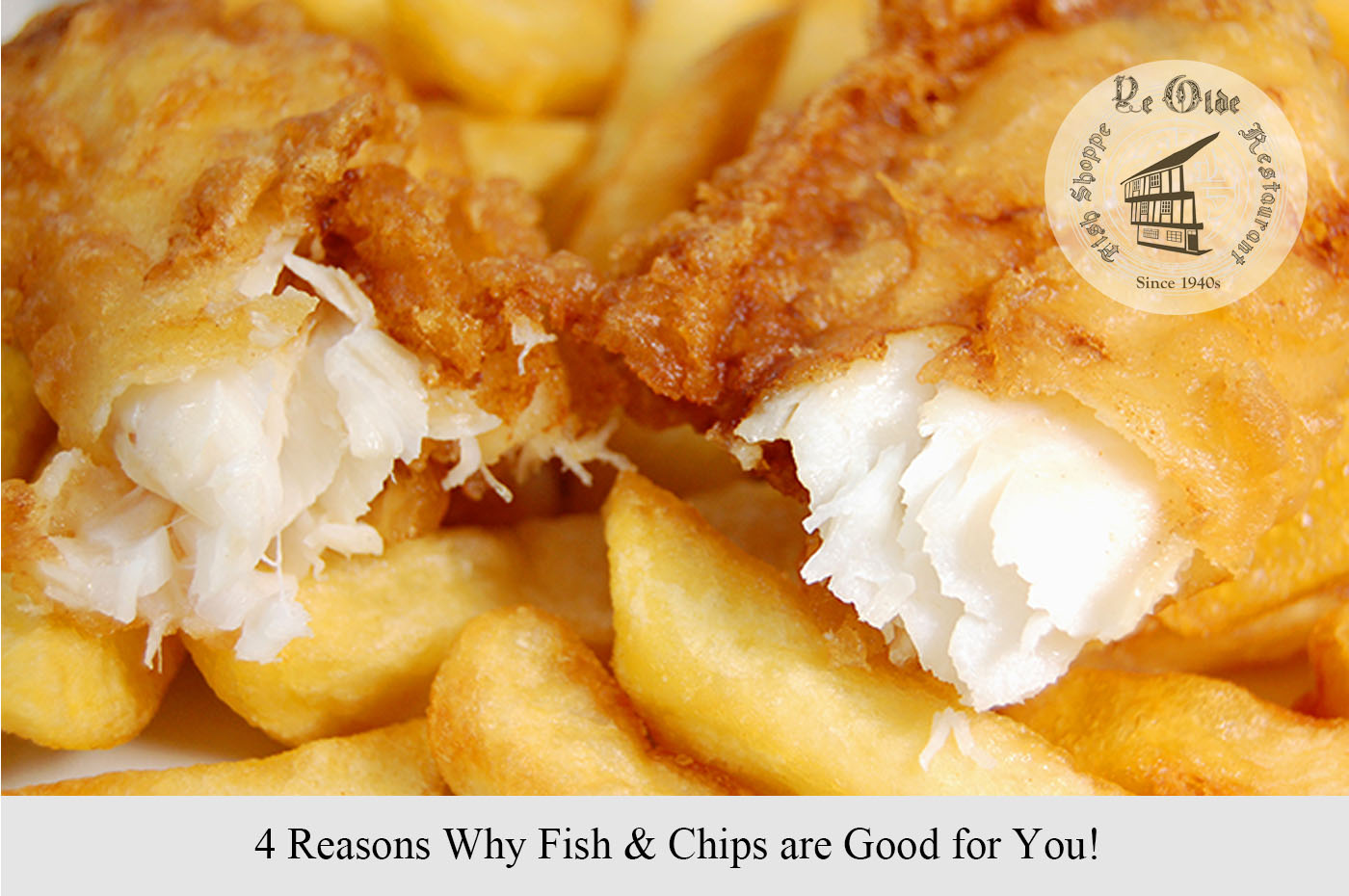 4 Reasons Why Fish & Chips are Good for You!